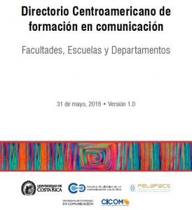 Directorio Centroamericano de Formación en Comunicación. Versión 1.0 de mayo 2016